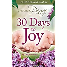 30 Days to Joy: A 3A.M. Woman's Guide to Creating Peace
