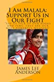 I Am Malala: Support Us in Our Fight, James Lee Anderson, 1497322545