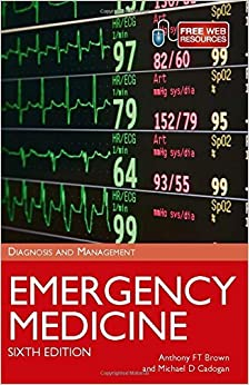 Emergency Medicine: Diagnosis and Management, Sixth Edition Revised and Updated by Anthony F. T. Brown (2011-08-26)