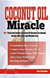 COCONUT OIL Miracle: 60+ Tried and Tested Coconut Oil Recipes for Beauty, Health, Hair Care and Weight Loss