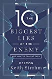 The Ten Biggest Lies of the Enemy and How to Combat Them