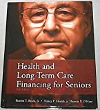 Health and Long-Term Care Financing for Seniors, Beam, Burton T., Jr. and Morith, Nancy, 1932819797