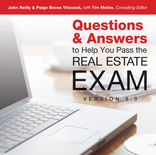 Questions and Answers to Help You Pass the Real Estate Exam V8.0