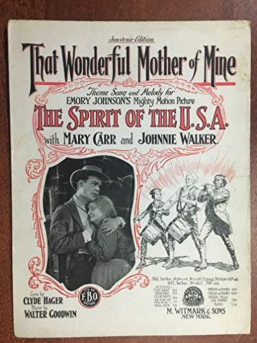 THAT WONDERFUL MOTHER OF MINE (1918 Walter Goodwin SHEET MUSIC) pristine condition from the film THE SPIRIT OF THE USA with Mary Carr and Johnnie Walker (pictured), sheet music over 100 years old! ()
