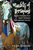 img - for Nights of Horseplay: Equine fantasies from South Carolina's thoroughbred country book / textbook / text book