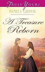 A Treasure Reborn (Truly Yours Digital Editions Book 795)