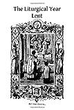 The Liturgical Year: Lent, Prosper Gueranger, 1494404990