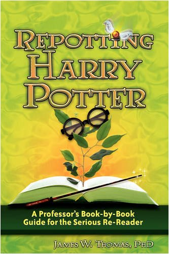 Repotting Harry Potter: A Professor's Book-by-Book Guide for the Serious Re-Reader – HPB