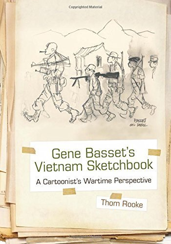Gene Basset's Vietnam Sketchbook: A Cartoonist's Wartime Perspective by Thom Rooke - Shopping Syracuse Mall