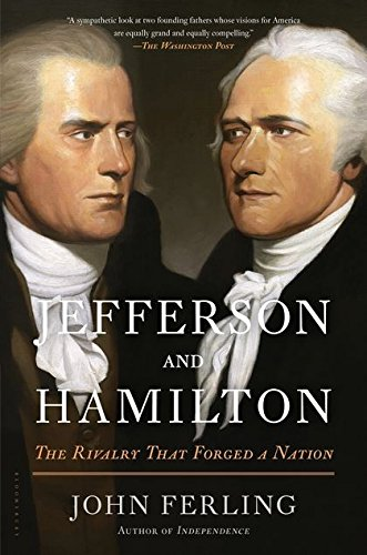 Jefferson and Hamilton: The Rivalry That Forged a Nation ...