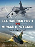 img - for Sea Harrier FRS 1 vs Mirage III/Dagger: South Atlantic 1982 (Duel) book / textbook / text book