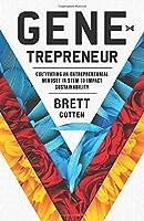 Gene-trepreneur: Cultivating An Entrepreneurial