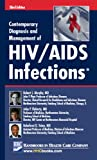 Contemporary Diagnosis and Management of HIV/AIDS Infections, Murphy, Robert L., 1935103075