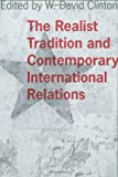 img - for The Realist Tradition and Contemporary International Relations (Political Traditions in Foreign Policy Series) book / textbook / text book
