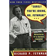 """Surely You're Joking, Mr. Feynman!"": Adventures of a Curious Character: Adventures of a Curious Character"