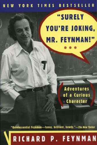 """Surely You're Joking, Mr. Feynman!"": Adventures of a Curious Character: Adventures of a Curious Character by [Feynman, Richard P., Ralph Leighton]"