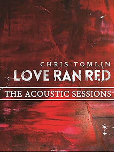 chris-tomlin-love-ran-red-the-acoustic-sessions