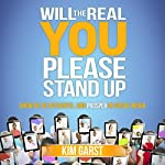 Will the Real You Please Stand Up: Show up, Be Authentic, and Prosper in Social Media | Kim Garst