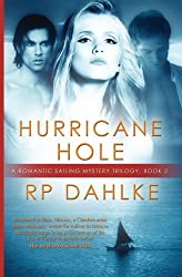 Hurricane Hole: 2nd in A Romantic Mystery Trilogy (Volume 1)
