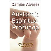 Anatomía Espiritual Profunda: Los Secretos Desvelados
