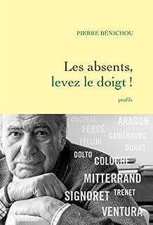 Les absents, levez le doigt ! : profils, Bénichou, Pierre