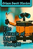 The Miracle of Right Thought (Golden Classics) (Volume 24)