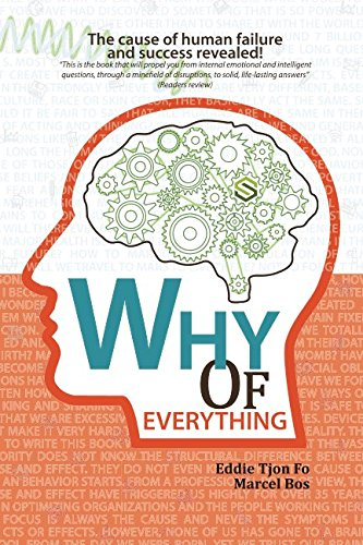 Why of Everything: The cause of human failure and success revealed! (First Edition) cover
