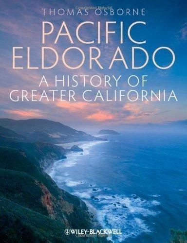 Pacific Eldorado: A History Of Greater California 1st Edition By Osborne, Thomas J. 2013 Paperback