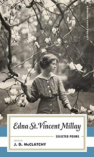 Edna St. Vincent Millay: Selected Poems: (American Poets Project #1) (Selected Poems By Edna St Vincent Millay)