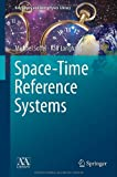 Space-Time Reference Systems, Soffel, Michael and Langhans, Ralf, 3642302254