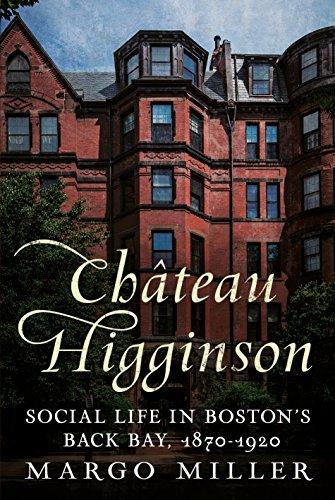 Bostons Custom House - Château Higginson: Social Life in Boston's Back Bay, 1870-1920