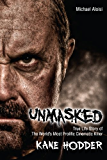 Unmasked: The True Story of The World's Most Prolific, Cinematic Killer