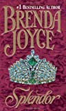 Front cover for the book Splendor by Brenda Joyce