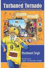 Turbaned Tornado: The Oldest Marathon Runner Fauja Singh Paperback