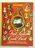 First Ladies Cookbook: Favorite Recipes of all the Presidents of the United States