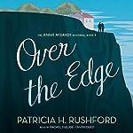 Over the Edge: The Jennie McGrady Mysteries, Book 9 | Patricia H. Rushford