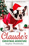 Claude's Christmas Adventure: The must-read Christmas dog book of 2018! by  Sophie Pembroke in stock, buy online here