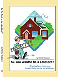 So You Want to be a Landlord?, Patricia Hartmann, 0595312144