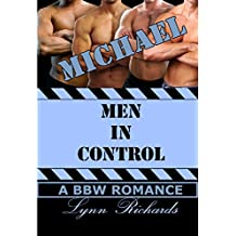 MEN IN CONTROL: Michael (A BBW Billionaire Romance) (3 Girls and An Orgasm)