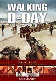 Walking D-Day (Battleground Normandy)