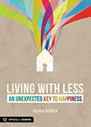Living With Less: An Unexpected Key to Happiness (Simply for Students)