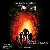 Die Geheimnisse der Alaburg (Die Farbseher-Saga 1) | Greg Walters