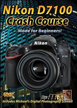amazon com nikon d7100 crash course tutorial training video made rh amazon com nikon d7100 manual pdf español nikon d7100 manual pdf romana