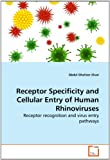 Receptor Specificity and Cellular Entry of Human Rhinoviruses, Abdul Ghafoor Khan, 3639282337