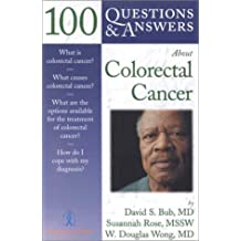 100 Questions and Answers about Colorectal Cancer