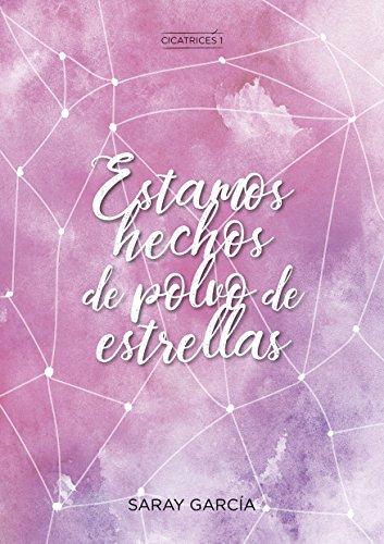 Estamos hechos de polvo de estrellas cicatrices n 1 spanish estamos hechos de polvo de estrellas cicatrices n 1 spanish edition by fandeluxe Gallery