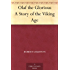 Olaf the Glorious A Story of the Viking Age