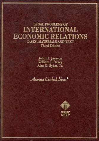 Legal Problems of International Economic Relations: Cases, Materials and Text on the National and International Regulati