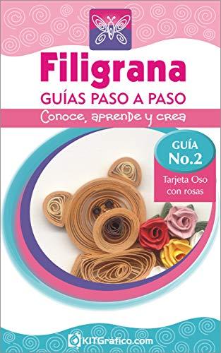 Guía No.2 Tarjeta Oso con Rosas (Filigrana Guías Paso a Paso) (Spanish Edition)