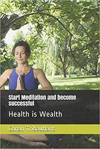 Start Meditation and become successful: Health is Wealth
